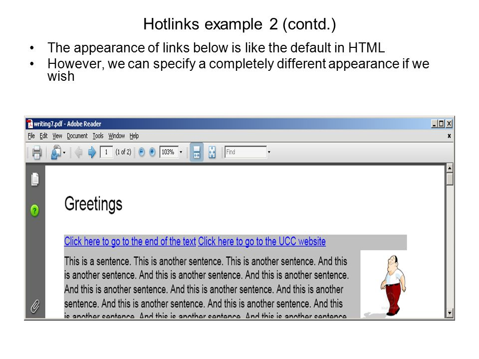 Hotlinks example 2 (contd.) The appearance of links below is like the default in HTML However, we can specify a completely different appearance if we