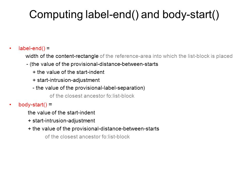Computing label-end() and body-start() label-end() = width of the content-rectangle of the reference-area into which the list-block is placed - (the v