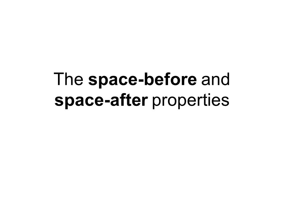 The space-before and space-after properties