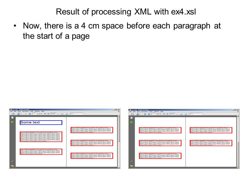 Result of processing XML with ex4.xsl Now, there is a 4 cm space before each paragraph at the start of a page
