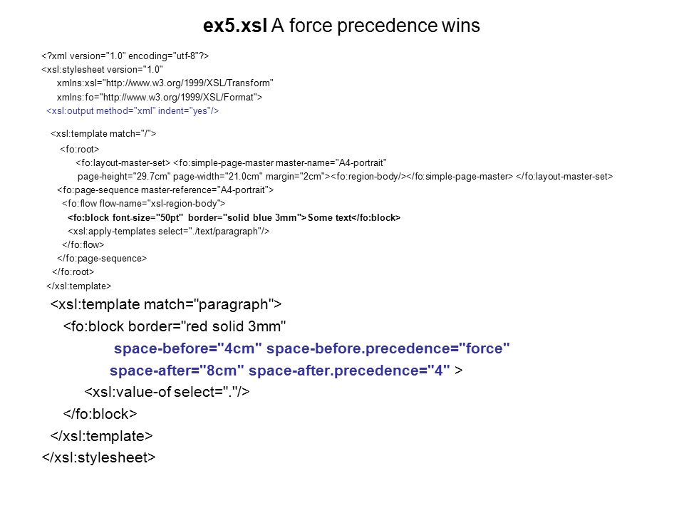 ex5.xsl A force precedence wins <xsl:stylesheet version=
