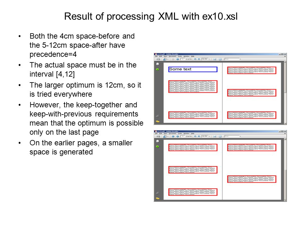 Result of processing XML with ex10.xsl Both the 4cm space-before and the 5-12cm space-after have precedence=4 The actual space must be in the interval