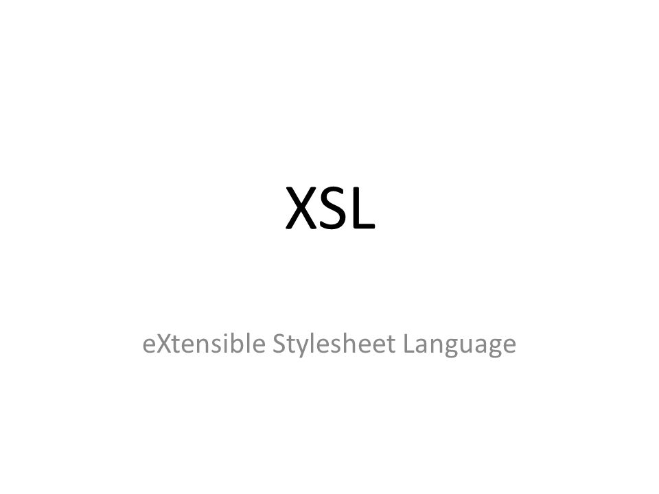 What is XSL.XSL is a language that allows one to describe a browser how to process an XML file.