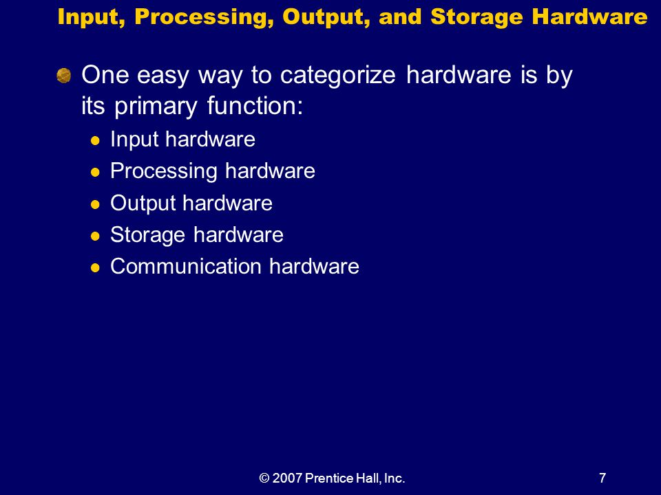 © 2007 Prentice Hall, Inc.28 CPU and Memory Usage The motherboard is a circuit board upon which the processing components are mounted and/or connected.