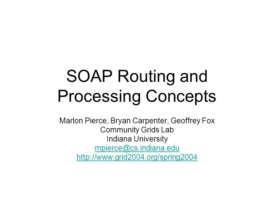 SOAP Processing Assumptions SOAP assumes messages have an originator, one or more ultimate receivers, and zero or more intermediaries.