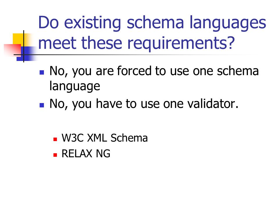 Do existing schema languages meet these requirements.