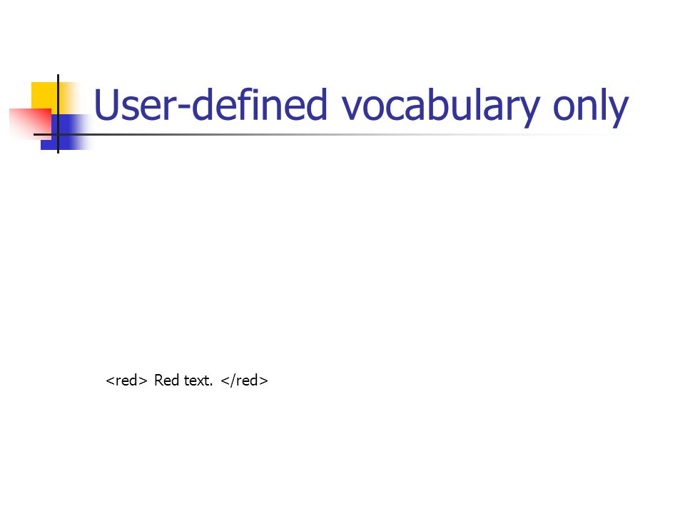 User-defined vocabulary only <svg:svg xmlns:svg= http://www.w3.org/2000/svg version= 1.2 xmlns:xbl= http://www.w3.org/2004/xbl > Red text.
