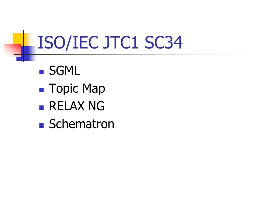 ISO/IEC JTC1 SC34 SGML Topic Map RELAX NG Schematron
