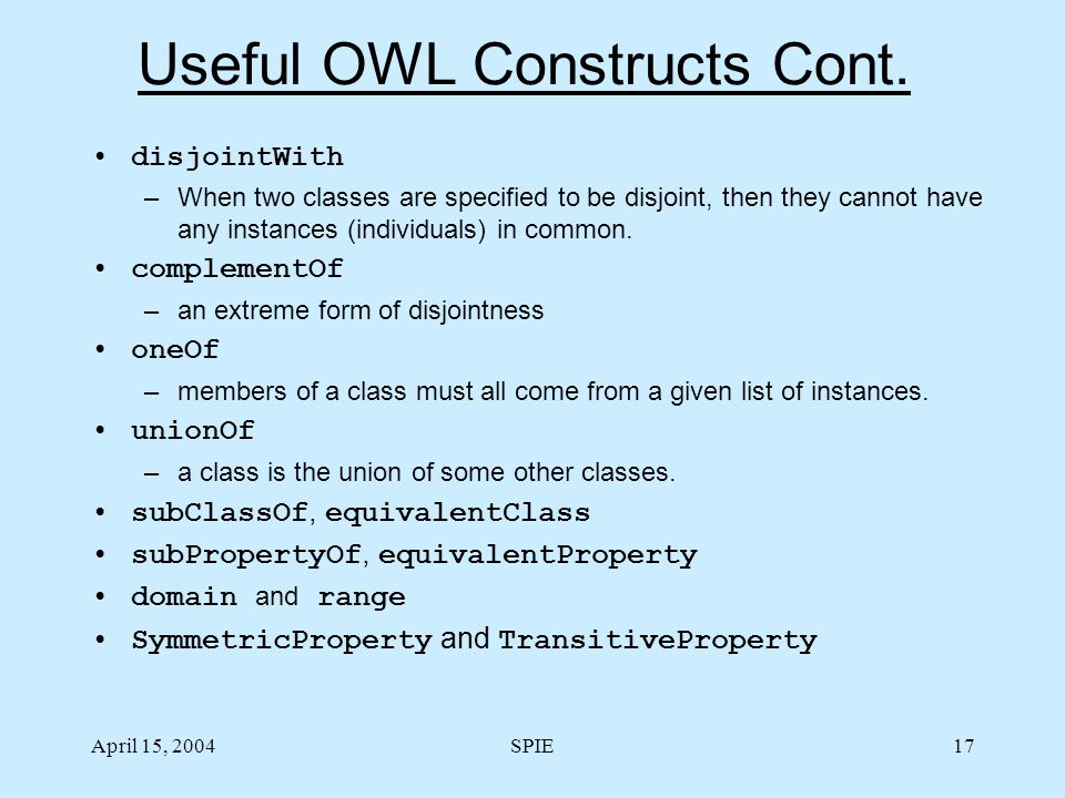 April 15, 2004SPIE17 Useful OWL Constructs Cont.