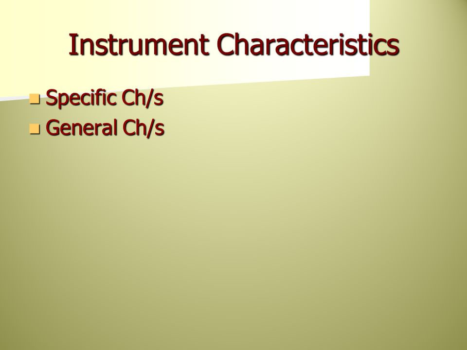 Instrument Characteristics Specific Ch/s Specific Ch/s General Ch/s General Ch/s