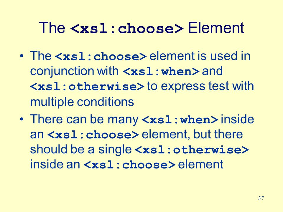38 Using To insert a conditional choose against the content of the XML file, simply add the,, and elements to your XSL document like this:...