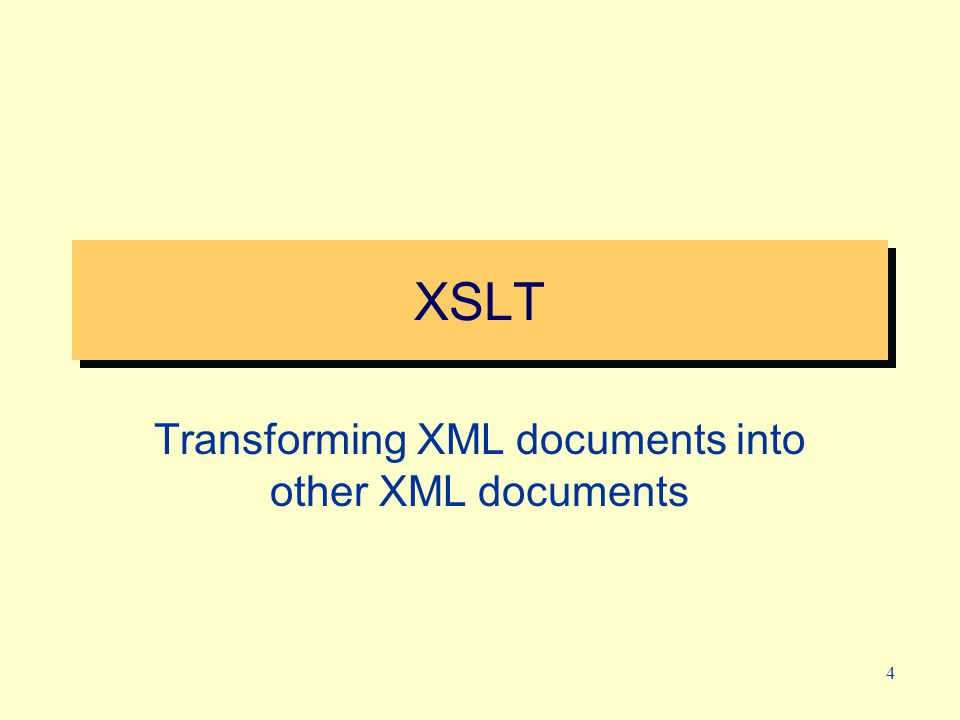 5 XSLT Stylesheet An XSLT stylesheet is a program that transforms an XML document into another XML document For example: –Transforming XML to XHTML (HTML that conforms to XML syntax) –Transforming an XML document to WML (a format of XML that cellular phones can display)