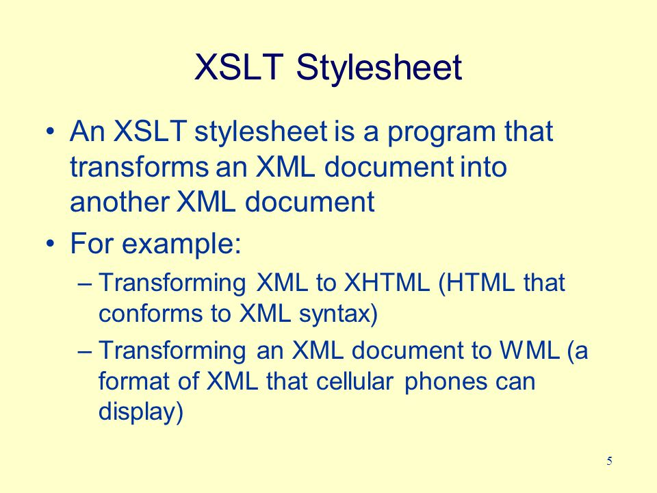 6 A Few Things About XSL XSL is a high-level, functional language An XSL style sheet is a valid XML document –Valid with respect to the XSL namespace Therefore, commands in XSL are XSL elements