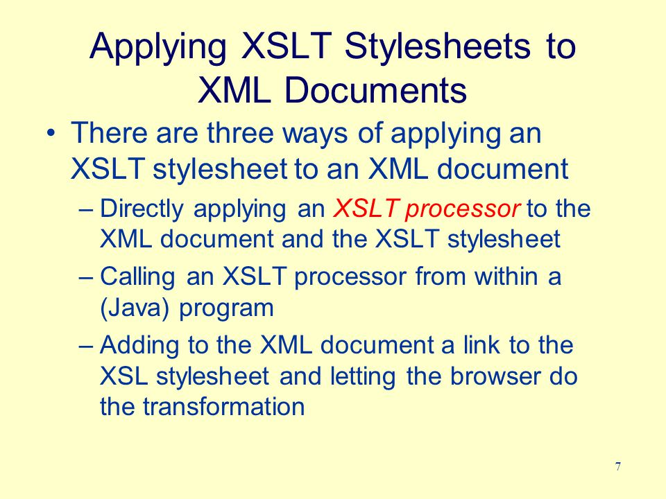 8 Using an XSL Processor XSL Processor XML document XML document XSL stylesheet XSL stylesheet Result is either an XML, HTML or text document Result is either an XML, HTML or text document java org.apache.xalan.xslt.Process -IN myXmlFile.xml -XSL myXslFile.xsl -OUT myOutputFile.html Directly applying the Xalan XSL processor