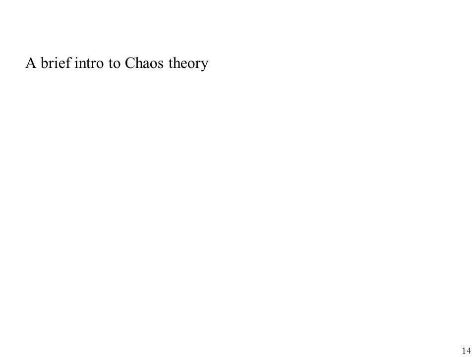 A brief intro to Chaos theory 14