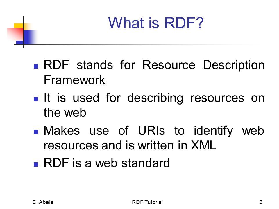 C. Abela RDF Tutorial2 What is RDF.