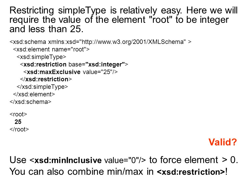 Restricting simpleType is relatively easy.