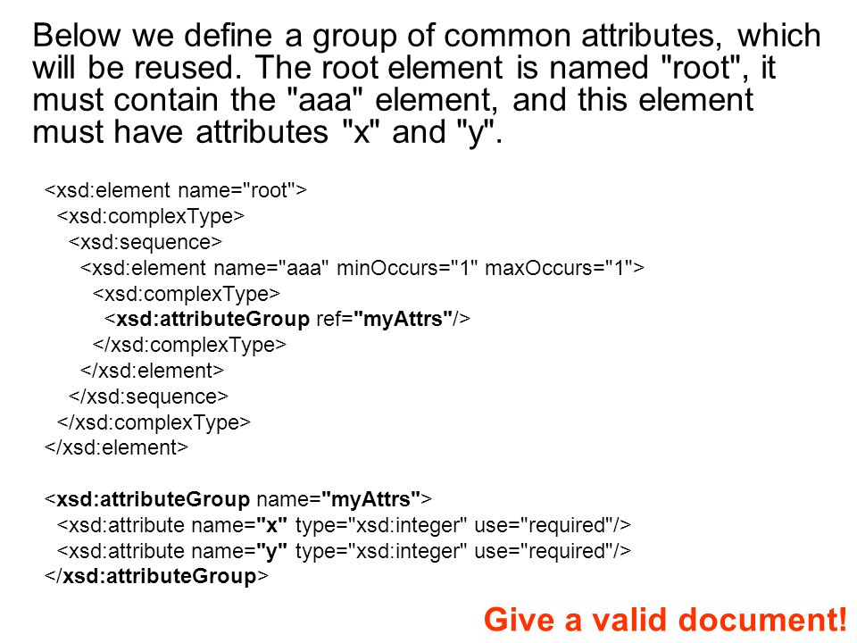 Below we define a group of common attributes, which will be reused.