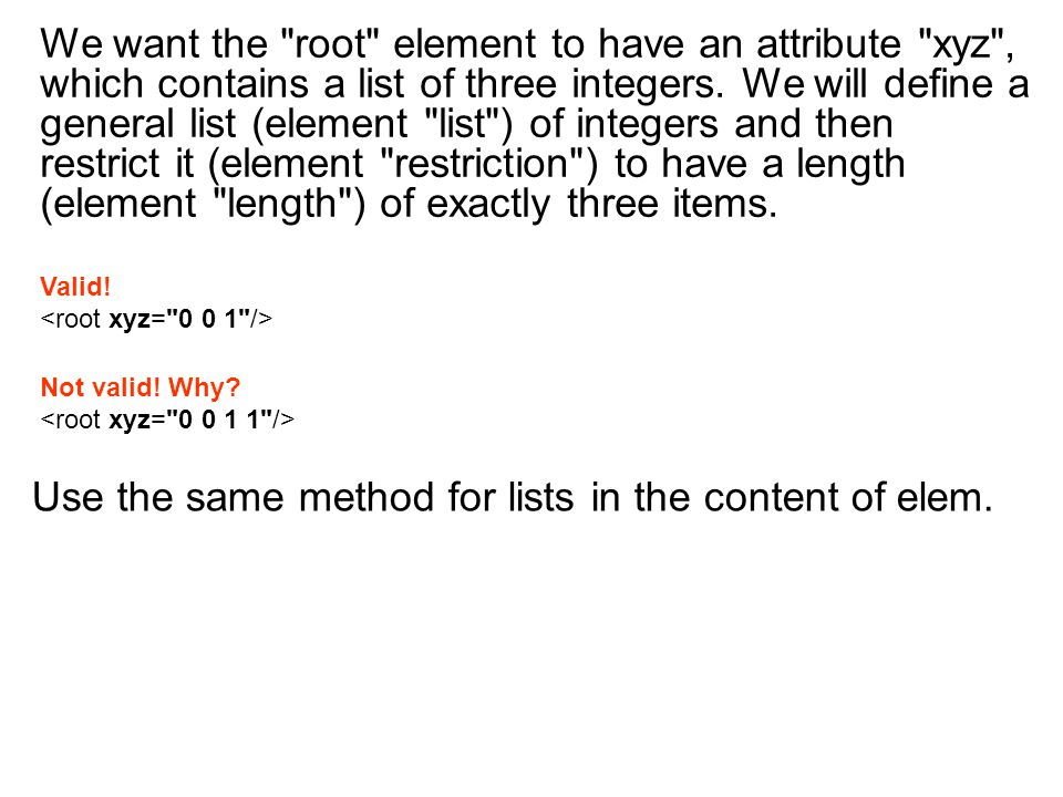 Valid. Not valid. Why. Use the same method for lists in the content of elem.
