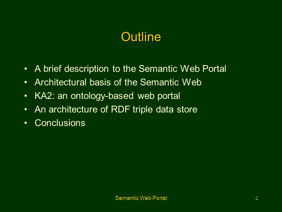 Semantic Web Portal3 Introduction to Semantic Web Facilities to put machine-understandable data on the Web are becoming a high priority for many communities.