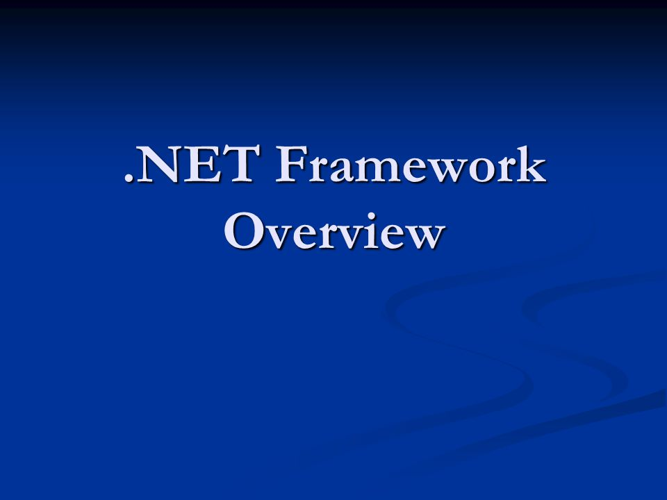 .NET Framework Overview