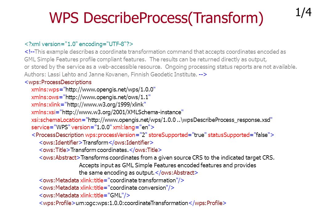 WPS DescribeProcess(Transform) <!--This example describes a coordinate transformation command that accepts coordinates encoded as GML Simple Features
