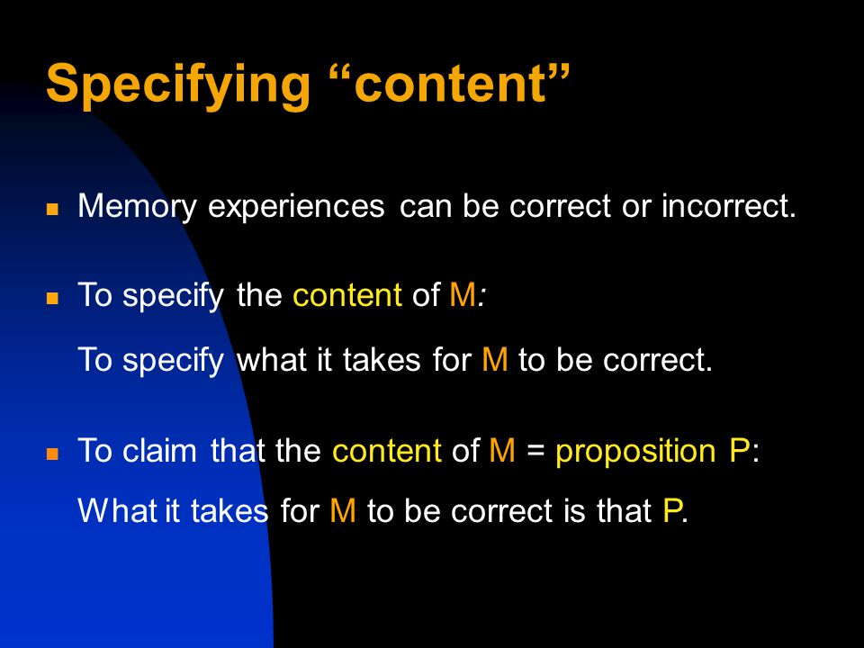 Specifying content Memory experiences can be correct or incorrect.