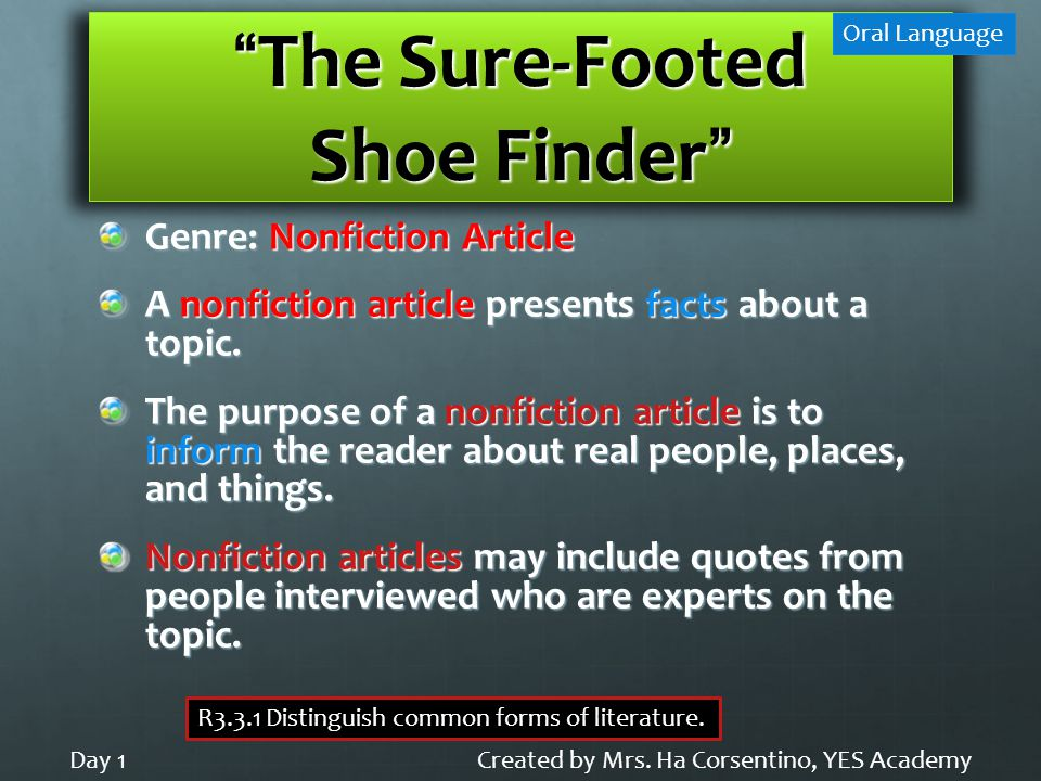 The Sure-Footed Shoe Finder Genre: Nonfiction Article A nonfiction article presents facts about a topic.