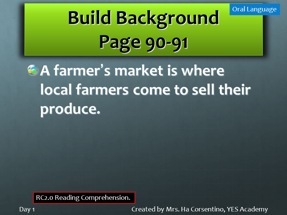 Build Background Page 90-91 A farmer's market is where local farmers come to sell their produce.