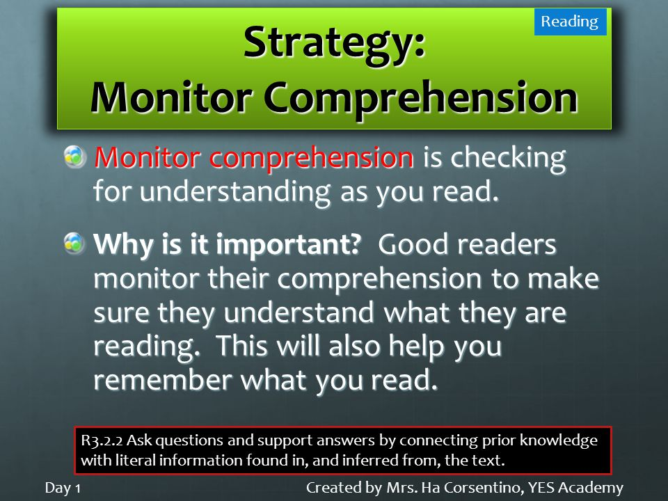 Strategy: Monitor Comprehension Monitor comprehension is checking for understanding as you read.
