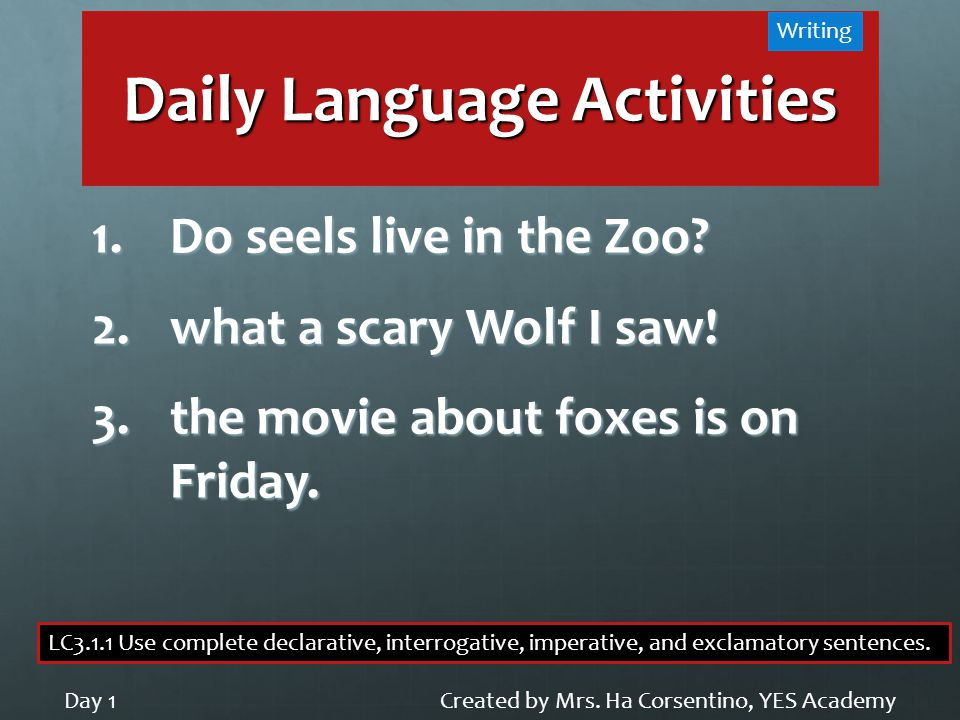 Daily Language Activities 1.Do seels live in the Zoo.