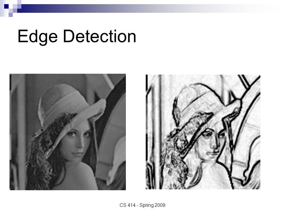 Edge Detection CS 414 - Spring 2009
