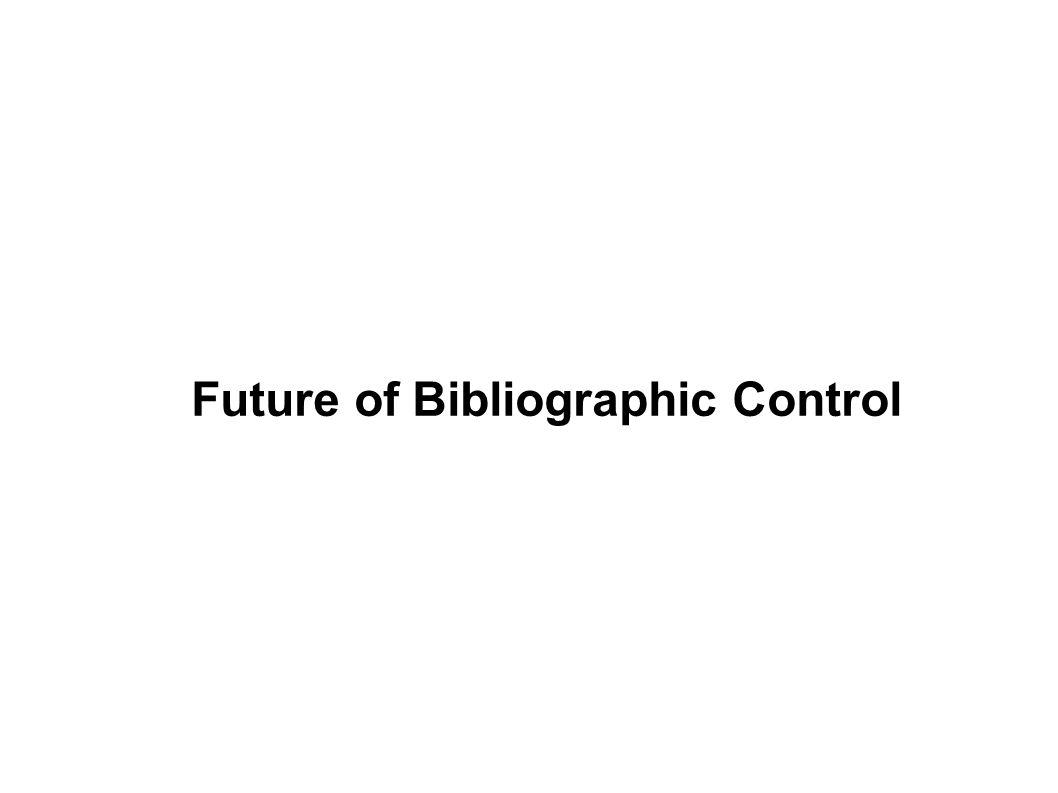 Future of Bibliographic Control
