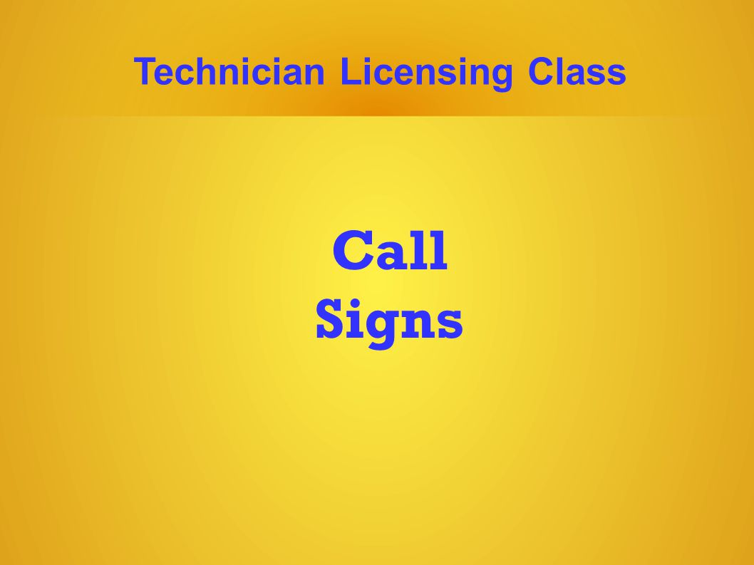 Technician Licensing Class Call Signs