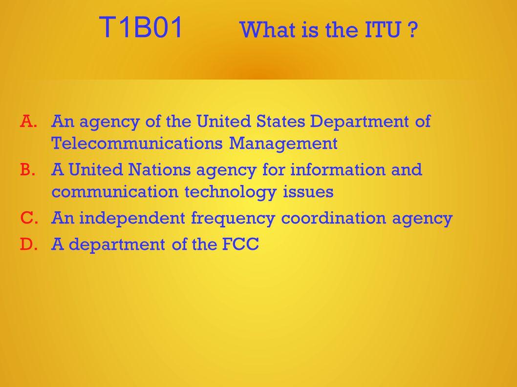 T1B01 What is the ITU .
