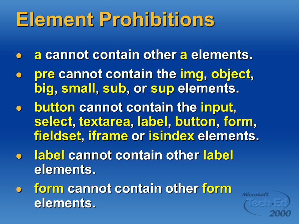 Element Prohibitions a cannot contain other a elements.