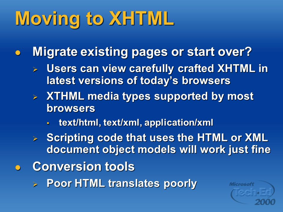 Moving to XHTML Migrate existing pages or start over.