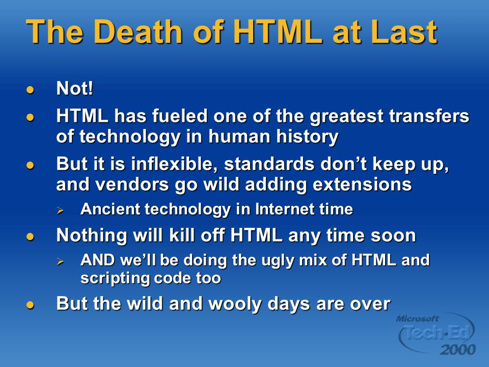 XML Touted as HTML killer Touted as HTML killer  But HTML is a formatting markup language, while XML is a data markup Believes its own press releases Believes its own press releases Key is the X: extensible Key is the X: extensible  Make your own tags Much more rigid than HTML: follow the rules Much more rigid than HTML: follow the rules  Well-formed  Valid