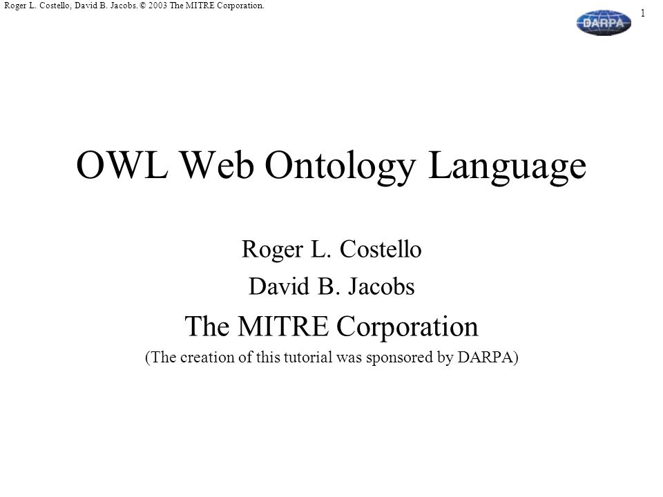122 Roger L.Costello, David B. Jacobs. © 2003 The MITRE Corporation.