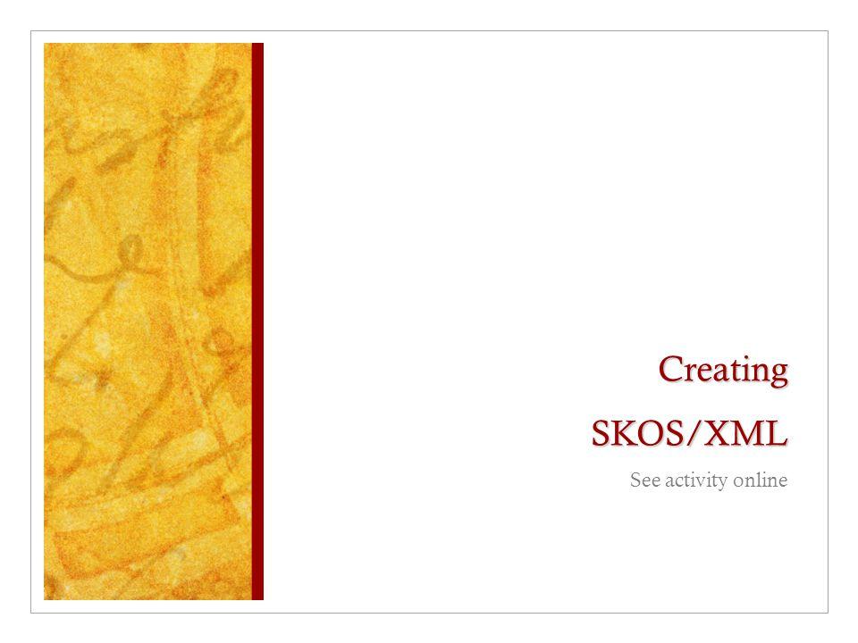 Creating SKOS/XML See activity online