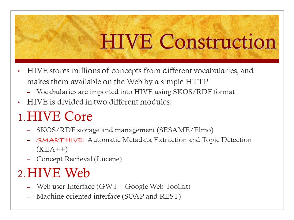 HIVE Construction HIVE stores millions of concepts from different vocabularies, and makes them available on the Web by a simple HTTP – Vocabularies ar