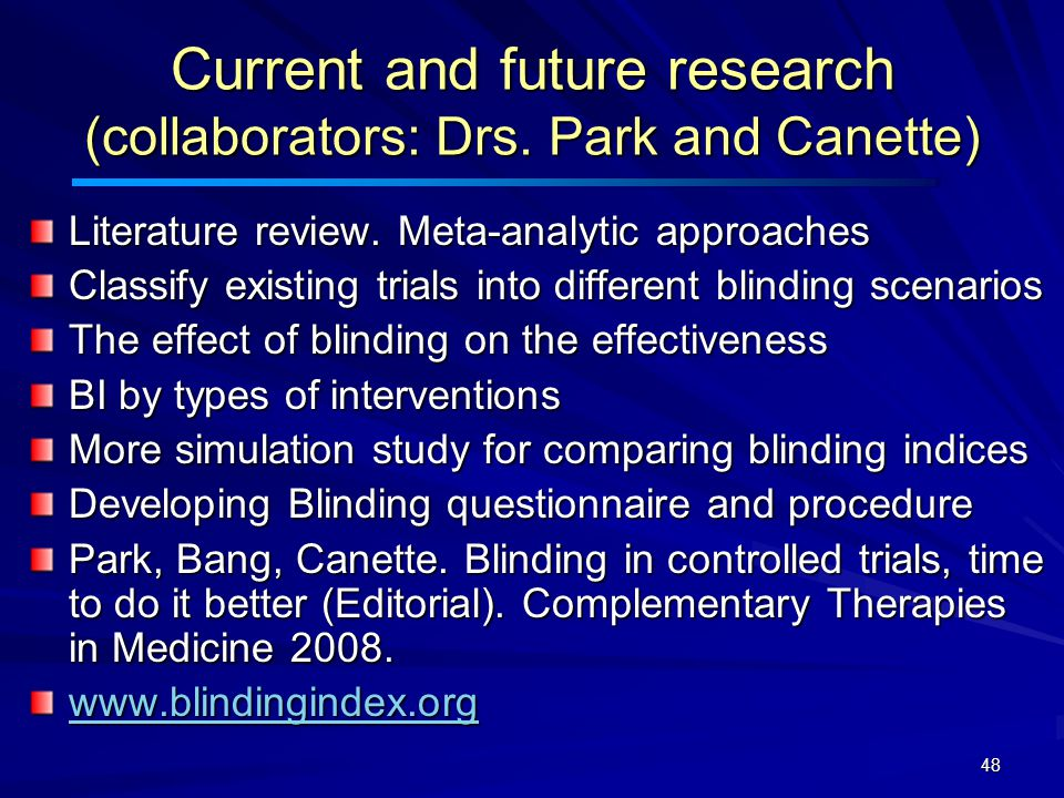 48 Current and future research (collaborators: Drs.