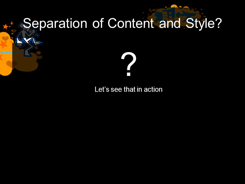 Separation of Content and Style Let's see that in action