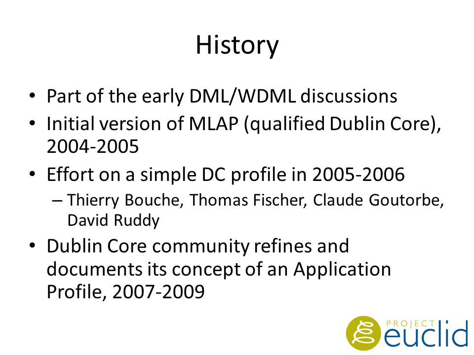 Dublin Core Application Profile Dublin Core Abstract Model – Essentially, an RDF model All properties, vocabularies, and syntax encoding schemes identified by URIs Global semantic interoperability Semantic web, linked data