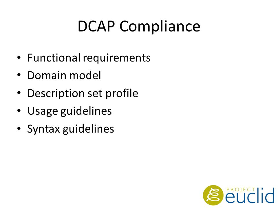 DCAP Compliance Functional requirements Domain model Description set profile Usage guidelines Syntax guidelines