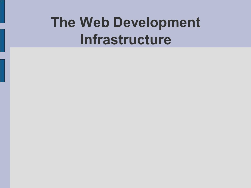 The Web Development Infrastructure