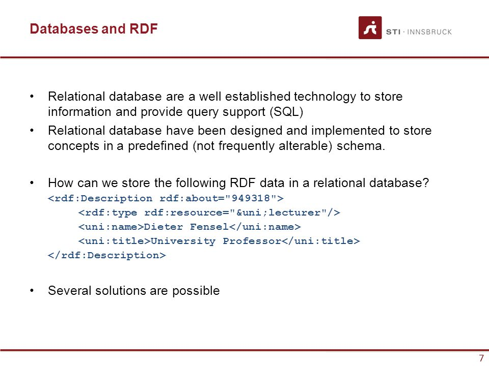 8 Databases and RDF Solution 1: Relational Traditional approach Approach: We can create a table Lecturer to store information about the Lecturer RDF Class.
