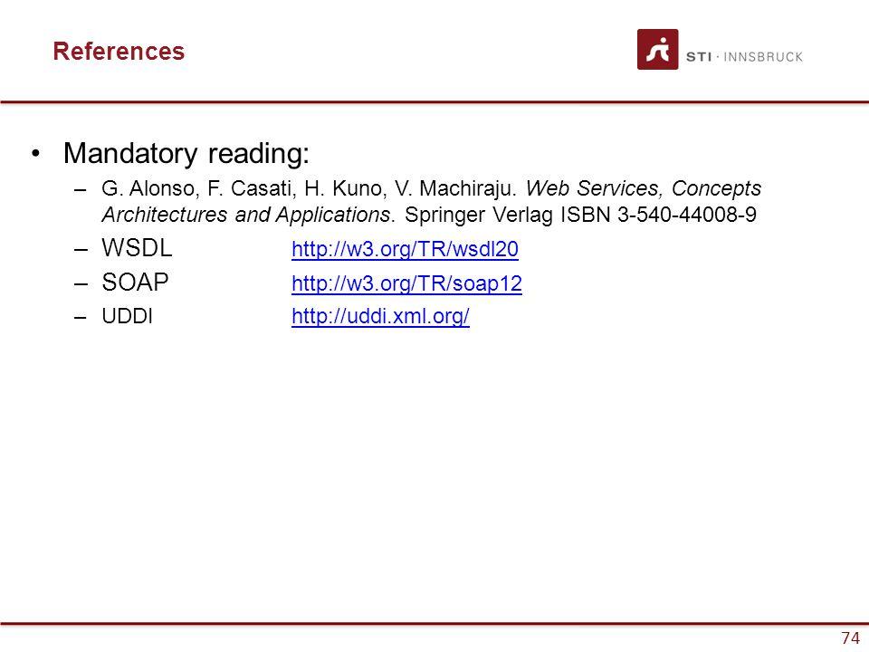 74 References Mandatory reading: –G. Alonso, F. Casati, H.