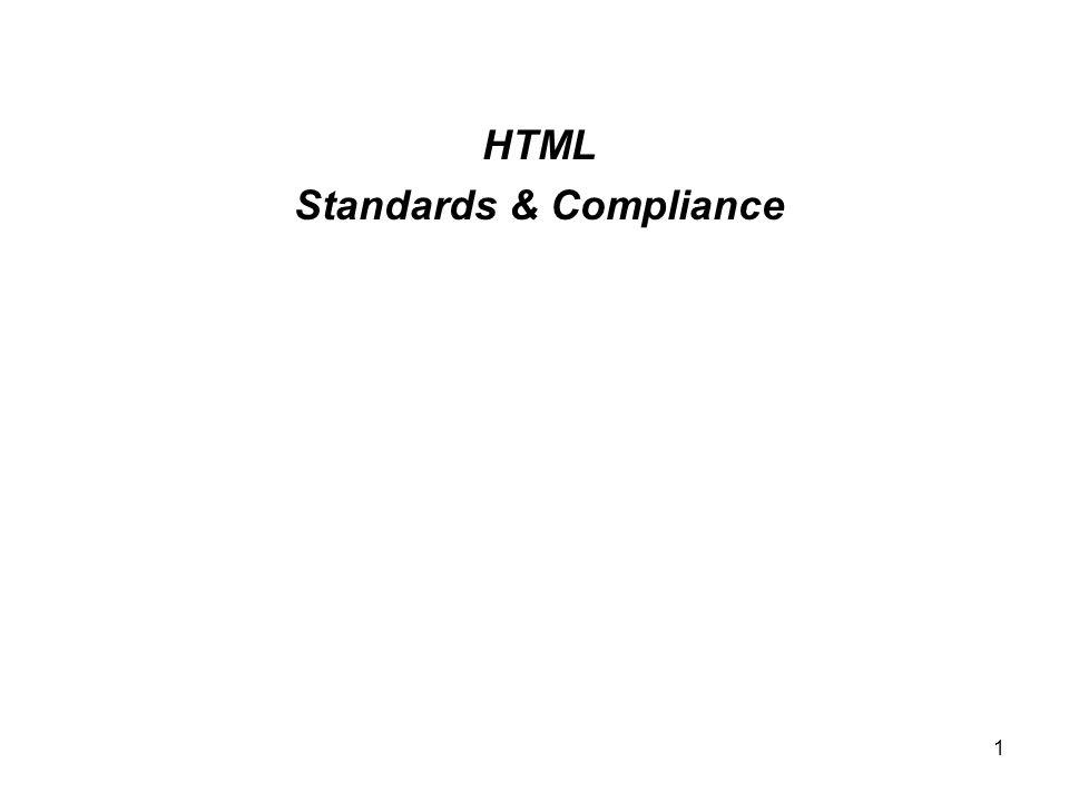 1 HTML Standards & Compliance