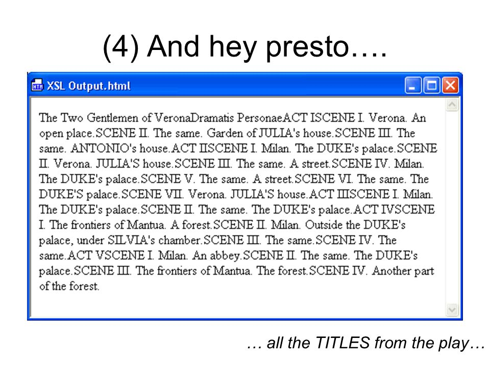 (4) And hey presto…. … all the TITLES from the play…